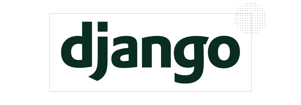 django 1024x359 - TOP 5 Python Frameworks To Start With